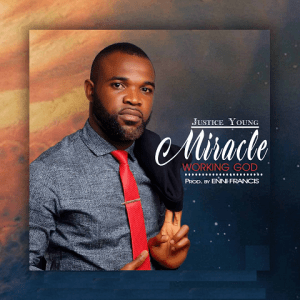 Miracle Working God - Justice Young 480