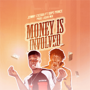 Money is Involved - Jemmy Escoba ft. Dope Prince 480