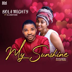 My Sunshine - Bola Might ft Oluwatosin 480