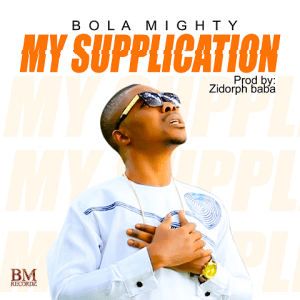 My Supplication - Bola Mighty 480