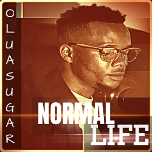 Normal Life - Oluasugar 480