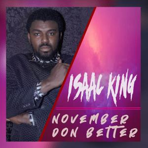 November Don Better - Isaac King 480