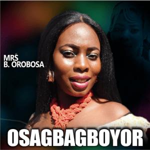 Osagbagboyor - Mrs. B Orobosa 480