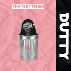 Dutty - Thatboytenor 480