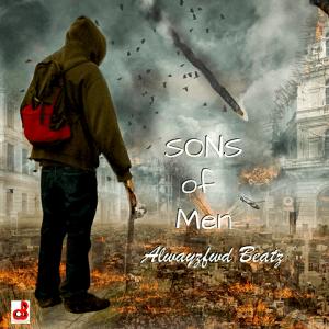 Sons of Men - AlwayzFwd Beatz 480