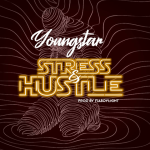 Stress and Hustle - youngstar 480