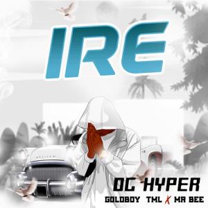 Ire - OG Hyper ft. Mr Bee, Goldboy TML 480