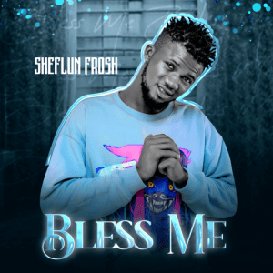 Bless Me - Sheflun Frosh