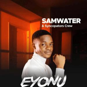 Eyonu - Samwater, Syncopators Crew [EP]