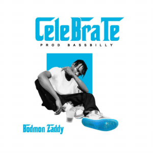 Celebrate - Bodmon Zaddy