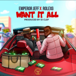 Want It All - Emperorjeff featuring RolexG
