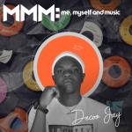 MMM: Me, Myself & Music - Decoo Jay (EP)