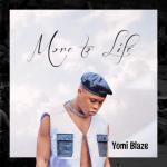More to Life - Yomi Blaze