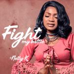 Fight My Battle - Nelly K