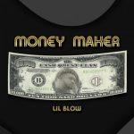 Money Maker - Lil blow