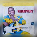 Kidnappers - Great Earnest Lucky With Super Stars Dance Band of Ekekhen Igueben