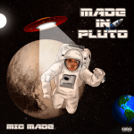 Made In Pluto - Mic Made
