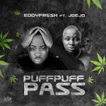 Puff Puff Pass - Eddyfresh featuring Joejo