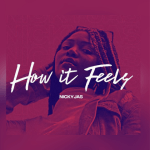 How it Feels - Nicky Jas