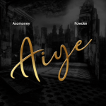 Aiye - Asomoney featuring Fowoke