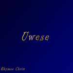 Uwese - Rhymee Chrix