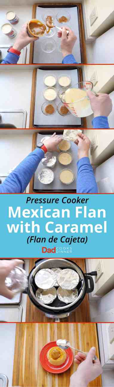 Adding caramel to cups, filling cups with custard, covering cups with foil, stacking cups in pressure cooker, adding a little extra caramel to the finished flan | DadCooksDinner.com