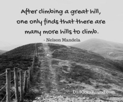 "Image of hills with Nelson Mandela Quote ""After climbing a great hill, one only finds that there are many more hills to climb."""
