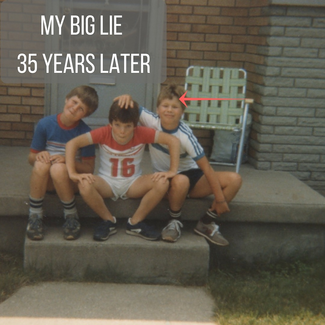 "Three young boys sitting on a front step with text ""my big lie 35 years later"""