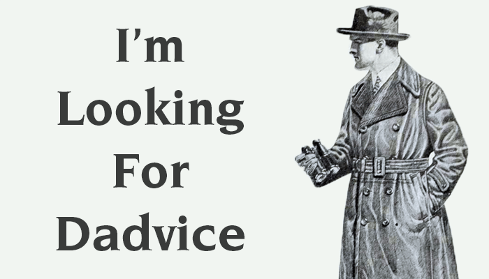I'm looking for Dadvice.