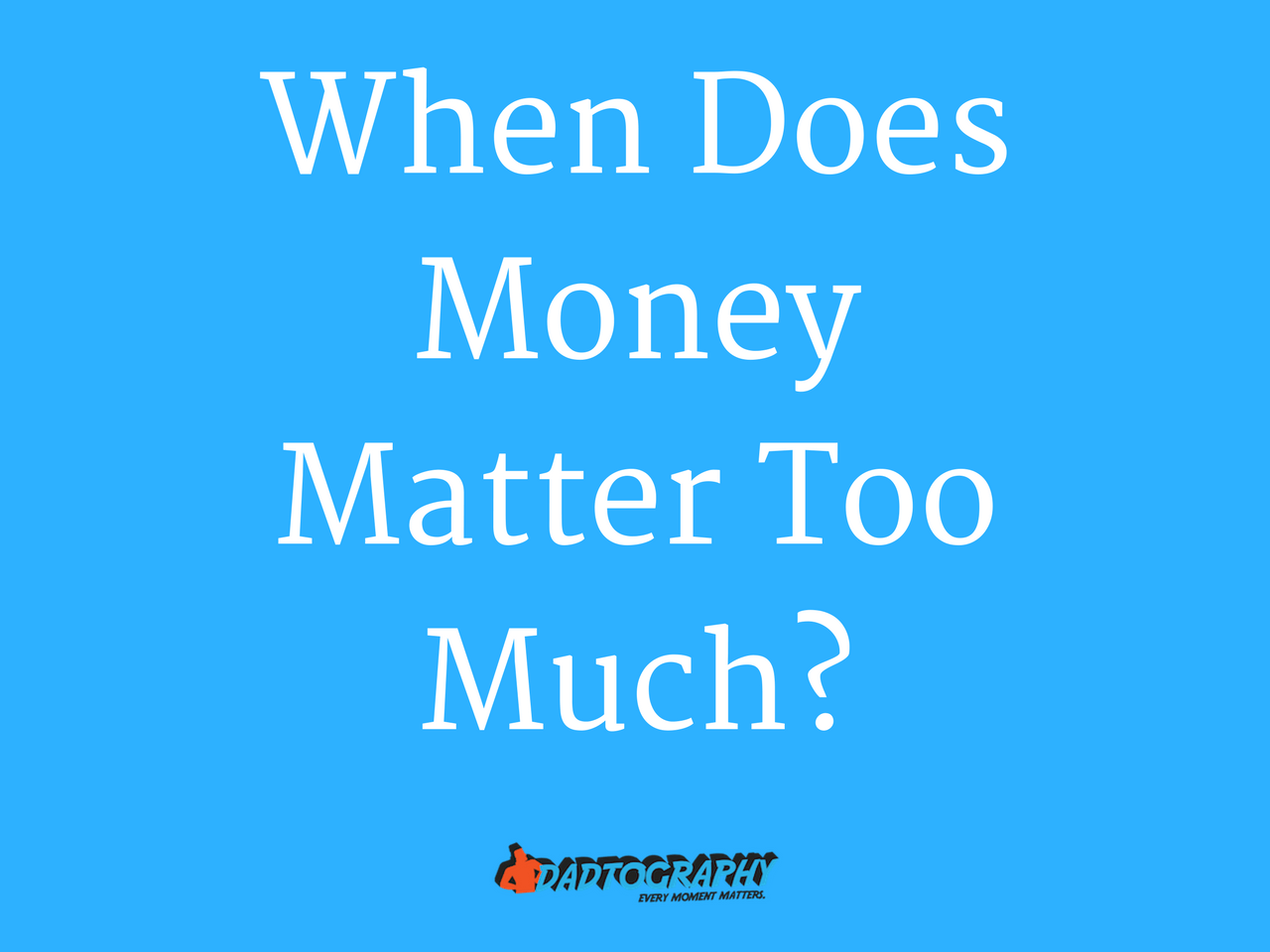 When Does Money Matter Too Much?