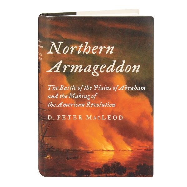 Northern Armageddon The Battle Of The Plains Of Abraham And The