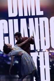 Dime Cuándo Tú – Latino HD 1080p – Online