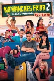 No Manches Frida 2 – Latino HD 1080p – Online