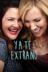 Ya te extraño – Latino HD 1080p – Online