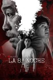 La 8ª Noche – Latino HD 1080p – Online
