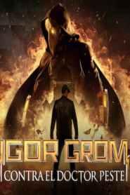 Igor Grom contra el Doctor Peste (Mayor Grom: Chumnoy Doktor) – Latino HD 1080p – Online