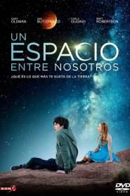 El espacio entre nosotros – Latino HD 1080p – Online