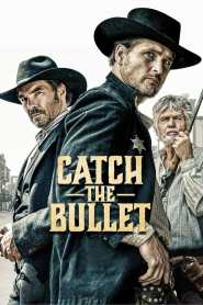 Catch the Bullet – Latino HD 1080p – Online