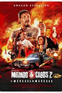 Matando Cabos 2, La Máscara del Máscara – Latino 1080p – Online