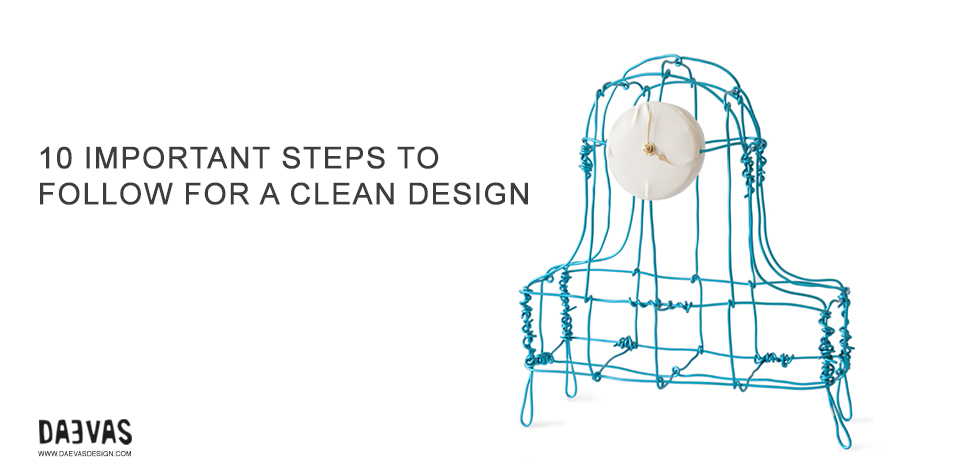 10 Important Steps To Follow For A Clean Design Image