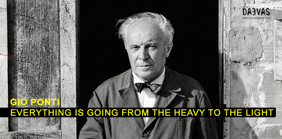 Gio Ponti – Everything Is Going From The Heavy To The Light Image