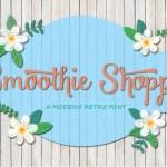 Smoothie Shoppe Script Font