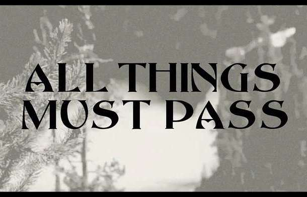 All Things Must Pass Font
