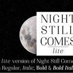 Night Still Comes Lite Serif Font