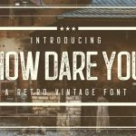 How Dare You Retro Vintage Typeface