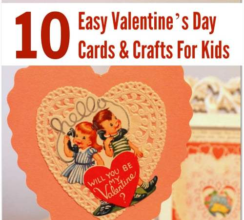 10 Cute and Easy Valentine's Day Cards & Crafts For Kids