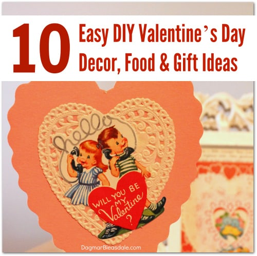 Valentine's Day DIY Decorating, Food & Gift Ideas, DagmarBleasdale.com