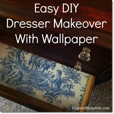 DagmarBleasdale.com: DIY Dresser Makeover With Wallpaper