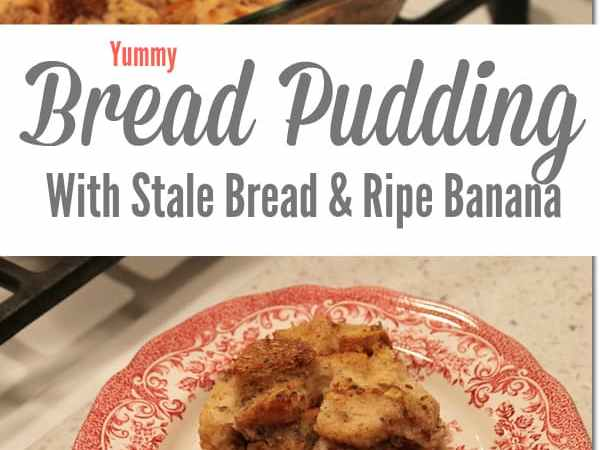 Easiest Bread Pudding With Stale Bread & Ripe Banana