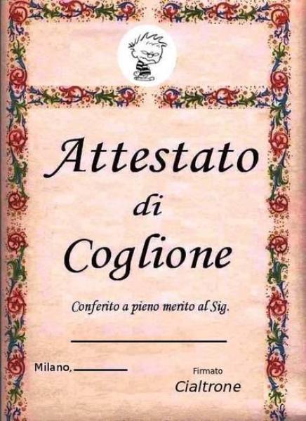 cialtrone-attestato-coglione-251699.jpg